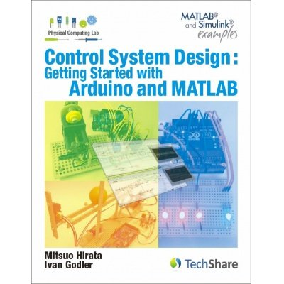 Photo1: Control System Design:Getting Started With Arduino and MATLAB